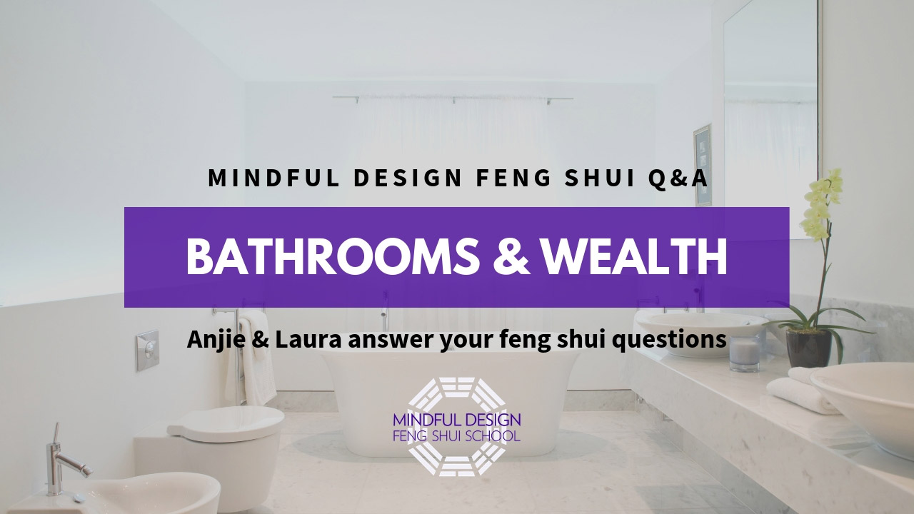 Mindful Design Feng Shui Q&A: Bathrooms and the Wealth ...