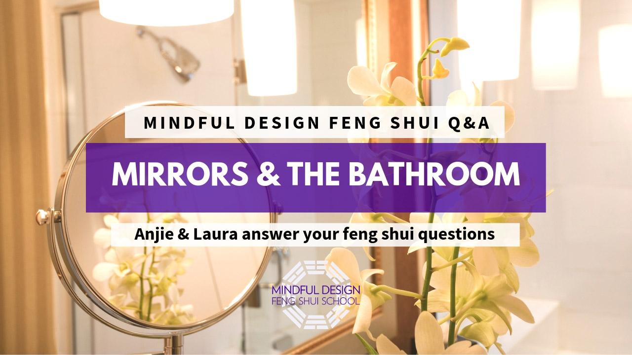 Photo Salon Feng Shui mindful design q&a: mirrors & the bathroom | mindful design